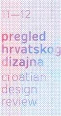PREGLED HRVATSKOG DIZAJNA 11/12. - grupa autora