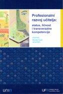 PROFESIONALNI RAZVOJ UČITELJA - Status, ličnost i transverzalne kompetencije - grupa autora