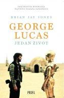 GEORGE LUCAS - JEDAN ŽIVOT - brian jay jones