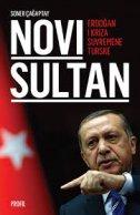 NOVI SULTAN - ERDOGAN I KRIZA SUVREMENE TURSKE - soner cagaptay