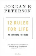 12 RULES FOR LIFE - An Antidote to Chaos - jordan b. peterson
