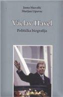 VACLAV HAVEL - Politička biografija - jasna marcelić, marijan lipovac