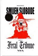 SMIJEH SLOBODE - Uvod u Feral Tribune, četvrto dopunjeno izdanje - boris pavelić