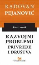 RAZVOJNI PROBLEMI PRIVREDE I DRUŠTVA - radovan pejanović