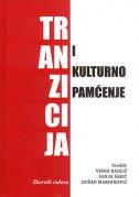 TRANZICIJA I KULTURNO PAMĆENJE - dušan (prir.) marinković, virna karlić, sanja šakić