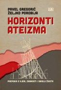 HORIZONTI ATEIZMA - Prepiska o vjeri, znanosti i smislu života - pavel gregorić, željko porobija