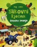MOJ VELIKI SLIKOVNI RJEČNIK - seosko imanje - grupa autora