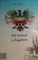 TALIJANI U ZAGREBU - GLI ITALIANI A ZAGABRIA - filip škiljan