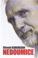 NEDOUMICE - dževad karahasan