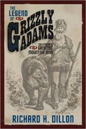 LEGEND OF GRIZZLY ADAMS - richard h. dillon