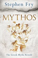 MYTHOS - A Retelling of the Myths of Ancient Greece - stephen fry
