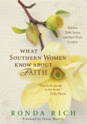 WHAT SOUTHERN WOMEN KNOW ABOUT FAITH - ronda rich