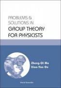 Problems and Solutions in Group Theory for Physicists - zhong-qi ma, xiao-yan gu