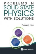 Problems in Solid State Physics with Solutions - fuxiang han