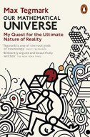 OUR MATHEMATICAL UNIVERSE - My Quest for the Ultimate Nature of Reality - max tegmark