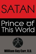 SATAN PRINCE OF THIS WORLD - william guy carr