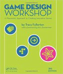 Game Design Workshop - A Playcentric Approach to Creating Innovative Games, 3/e