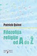 FILOZOFIJA RELIGIJE OD A DO Ž - patrick quinn