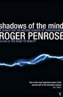 SHADOWS OF THE MIND - roger penrose
