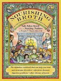 NOURISHING BROTH - sally fallon morell, kaayla t. daniel