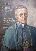 KRČKI BISKUP JOSIP SREBRNIĆ (1876. - 1966.) - franjo velčić ur., marko medved ur.