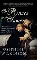 THE PRINCES IN THE TOWER - josephine wilkinson