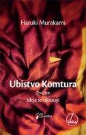 UBISTVO KOMTURA - Prvi deo - Ideja se ukazuje - haruki murakami