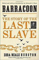 BARRACOON - THE STORY OF THE LAST SLAVE - zora neale hurston