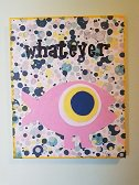 SLIKA WHATEVER (23X29)
