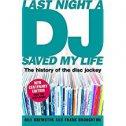 LAST NIGHT DJ SAVED MY LIFE - bill brewster, frank broughton