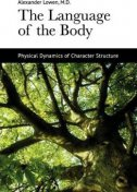 THE LANGUAGE OF THE BODY - Physical Dynamics of Character Structure - alexander lowen