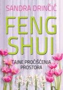 FENG SHUI - Tajne pročišćenja prostora - sandra drinčić