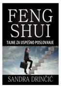 FENG SHUI - Tajne za uspešno poslovanje - sandra drinčić