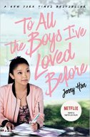 TO ALL THE BOYS I VE LOVED BEFORE - jenny han