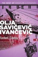 FAREWELL, COWBOY - olja savičević ivančević