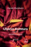 UBISTVO KOMTURA - Drugi deo - Metafora se kreće - haruki murakami