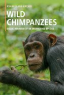 WILD CHIMPANZEES - SOCIAL BEHAVIOR OF AN ENDANGERED SPECIES - adam clark arcadi
