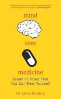 MIND OVER MEDICINE - SCIENTIFIC PROOF THAT YOU CAN HEAL YOURSELF - lissa rankin