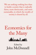 ECONOMICS FOR THE MANY - john mcdonnell