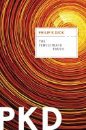 PENULTIMATE TRUTH - philip k. dick