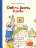 DOBRO JUTRO, KARLO! / LAKU NOĆ, KARLO! - Knjiga okretalica - rotraut susanne berner