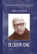 DR. CELESTIN TOMIĆ 1917. - 2006. - ljudevit anton maračić