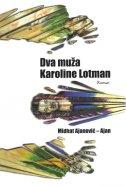 DVA MUŽA KAROLINE LOTMAN - midhat ajanović