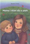MAMA I ALAN IDU U PARK - Slikovnica s abecedom - branka žodan, antonija (ilustr.) marinić