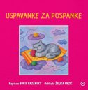 USPAVANKE ZA POSPANKE - boris nazansky, željka (ilustr.) mezić