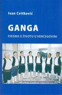 GANGA - Pjesma o životu u Hercegovini (Sociologijske marginalije o gangi) - ivan cvitković