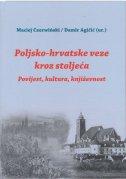 POLJSKO-HRVATSKE VEZE KROZ STOLJEĆA - damir ur. agičić, maciej czerwinski