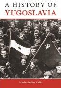 A HISTORY OF YUGOSLAVIA - marie-janine calic