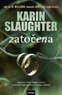 ZATOČENA - karin slaughter