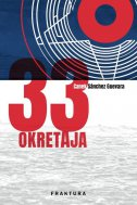 33 OKRETAJA - canek sanchez guevara